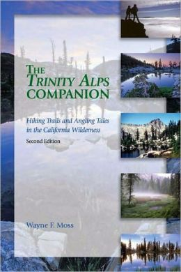 The Trinity Alps Companion: Hiking Trails and Angling Tales in the California Wilderness