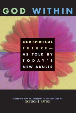 God Within: Our Spiritual Future-As Told by Today's New Adults
