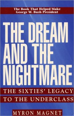 Dream and the Nightmare: The Sixties' Legacy to the Underclass