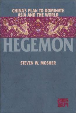 Hegemon: China's Plan to Dominate Asia and the World