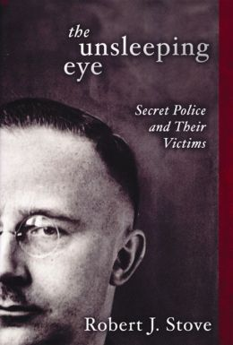Unsleeping Eye: Secret Police and Their Victims