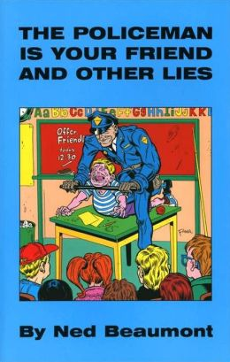 Policeman I Your Friend and Other Lies