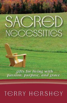 Sacred Necessities: Gifts for Living with Passion, Purpose and Grace