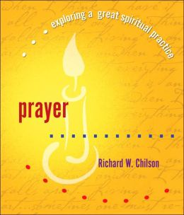 Prayer: Exploring a Great Spiritual Practice