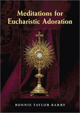 Meditations for Eucharistic Adoration