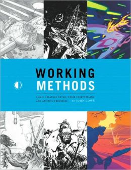 Working Methods: Comic Creators Detail Their Storytelling and Artistic Processes