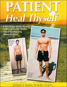 Patient, Heal Thyself: A Remarkable Health Program Combining Ancient Wisdom with Groundbreaking Clinical Research