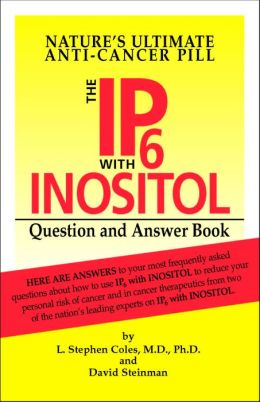 The IP6 with Inositol Question and Answer Book: Nature's Ultimate Anti-Cancer Pill