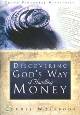 Discovering God's Way of Handling Money: Course Workbook