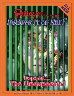 Ripley's Believe It or Not: Expect the Unexpected