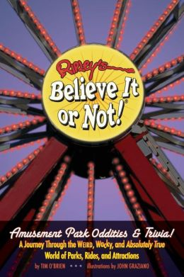 Ripley's Believe It or Not! Amusement Park Oddities and Trivia
