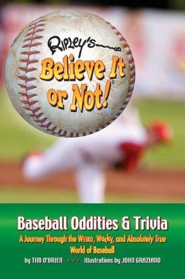 Ripley'S Believe It Or Not! Baseball Oddities & Trivia