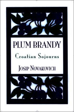 Plum Brandy: Croation Journeys
