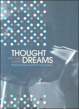 Thought Dreams: Radical Theory for the Twenty-First Century