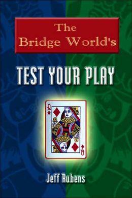 Bridge World's Test Your Play