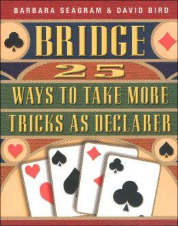 Bridge: 25 Ways to Take More Tricks as Declarer