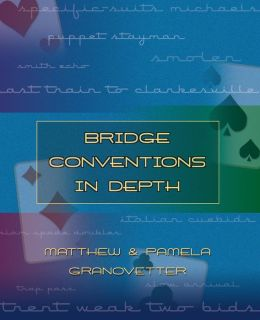 Bridge Conventions in Depth