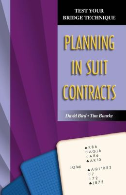Planning in Suit Contracts (Test Your Bridge Technique Series)