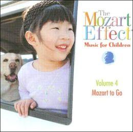 Mozart Effect Music for Children V.4: Mozart to Go