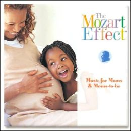 Mozart Effect Music for Moms and Moms-To-Be [With CD]