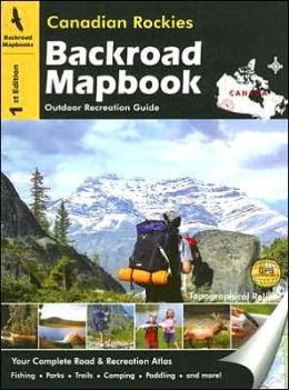 Canadian Rockies Backroad Mapbook: Outdoor Recreation Guide
