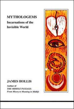 Mythologems: Incarnations of the Invisible World