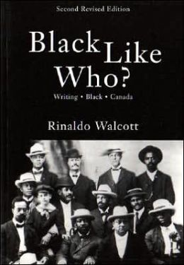 Black Like Who?: Writing Black Canada