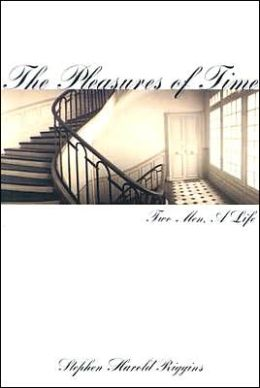 The Pleasures of Time: Two Men, A Life