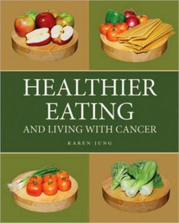 Healthier Eating and Living with Cancer