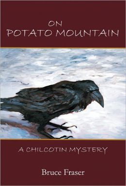 On Potato Mountain: A Chilcotin Mystery