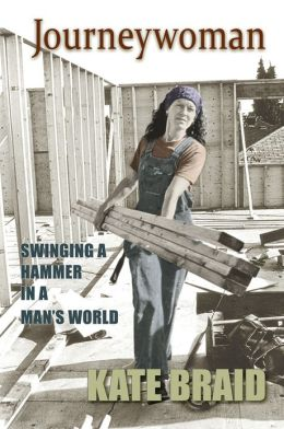 Journeywoman: Swinging a Hammer in a Man's World