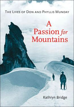 A Passion for Mountains: The Lives of Don and Phyllis Munday