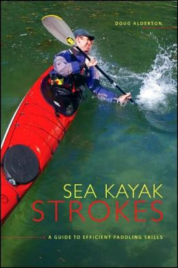 Sea Kayak Strokes: A Guide to Efficient Paddling Skills