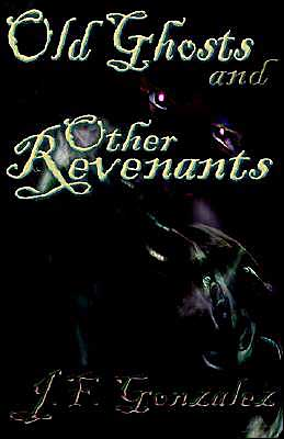 Old Ghosts and Other Revenants