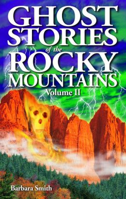 Ghost Stories of the Rocky Mountains Volume II