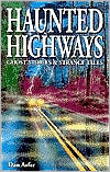 Haunted Highways: Ghost Stories and Strange Tales