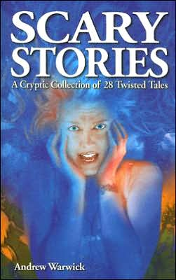 Scary Stories: A Cryptic Collection of 28 Twisted Tales