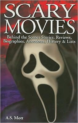 Scary Movies: Behind the Scenes Stories, Reviews, Biographies, Anecdotes, History and Lists