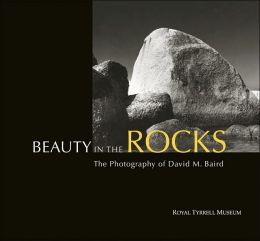 Beauty in the Rocks: The Photography of David M. Baird