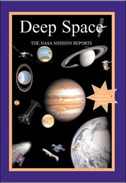 Deep Space: The NASA Mission Reports