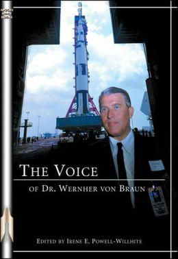 The Voice of Dr. Wernher Von Braun: An Anthology