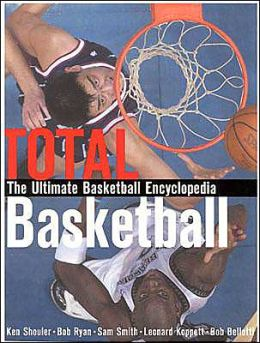 Total Basketball: The Ultimate Basketball Encyclopedia