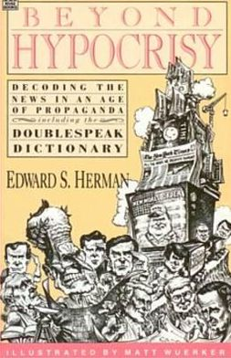 Beyond Hypocrisy: Decoding the News in an Age of Propaganda, Including the Doublespeak Dictionary
