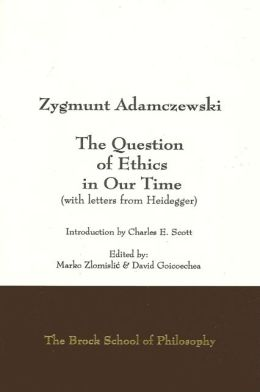 Question of Ethics in Our Time, The (with letters from Heidegger)