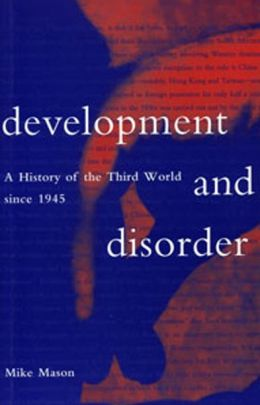 Development and Disorder: A History of the Third World Since 1945