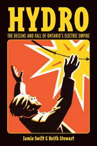 Hydro: The Decline and Fall of Ontario's Electric Empire