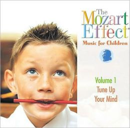 Mozart Effect Music for Children V.1: Tune Up Your Mind [With CD]