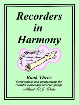 Recorders in Harmony Book Three