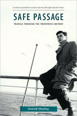 Safe Passage: Travels through the Twentieth Century