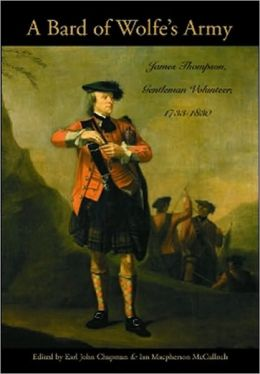 A Bard of Wolfe's Army HC: James Thompson, Gentleman Volunteer, 1733-1830